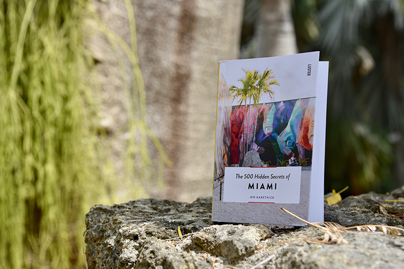The 500 Hidden Secrets of Miami – a guide to the best local finds through the eyes of a savvy local